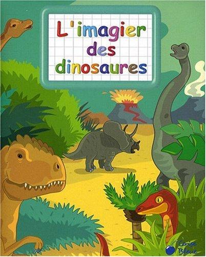Imagier des Dinosaures (Imagiers Creatifs)