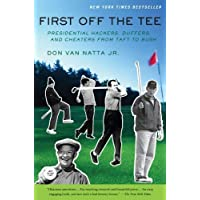 First Off The Tee: Presidential Hackers, Duffers, and Cheaters from