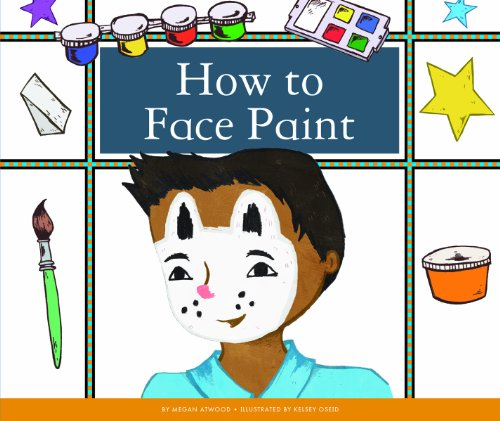 How to Face Paint (Make Your Own Fun) (English Edition) por Megan Atwood