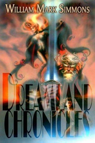The Dreamland Chronicles by Wm. Mark Simmons (2004-11-10)