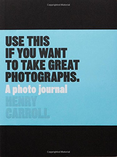 use-this-if-you-want-to-take-great-photographs-a-photo-journal
