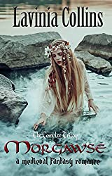 Morgawse: A Medieval Fantasy Romance - the complete trilogy