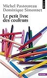 Le petit livre des couleurs - Points - 06/09/2007