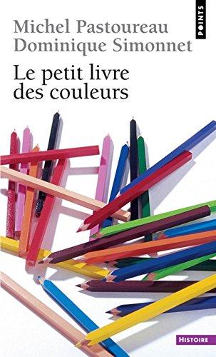 Le petit livre des couleurs par Michel Pastoureau, Dominique Simonnet