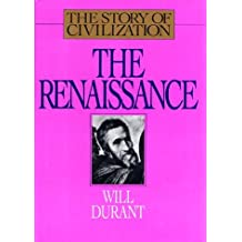 The Renaissance: A History of Civilization in Italy from 1304-1576 A.D. (Story of Civilization, 5) by Will Durant (1997-07-02)