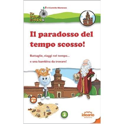 Il Paradosso Del Tempo Scosso! (Il Velocipede Vol. 2)