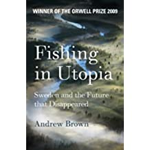 Fishing In Utopia: Sweden and the Future That Disappeared (English Edition)