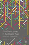 Film Distribution in the Digital Age:...