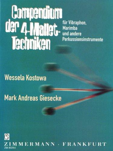 Compendium der 4-Mallet-Techniken: Vibraphon und Marimba.