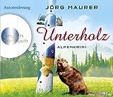 Unterholz: Alpenkrimi von Maurer. Jörg (2013) Audio CD