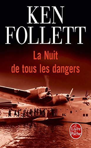 La Nuit de tous les dangers (Littérature & Documents t. 13505) par Ken Follett