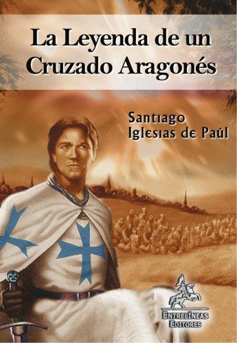 La Leyenda de Un Cruzado Aragones Cover Image