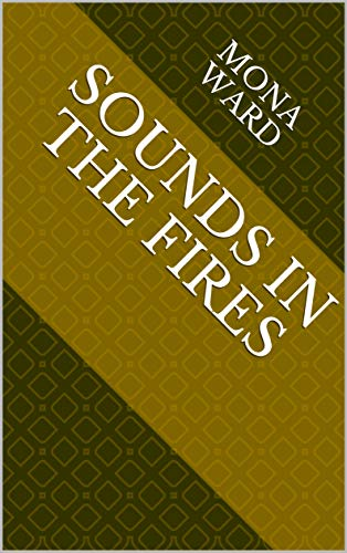 Sounds In The Fires (Norwegian Edition) por Mona Ward