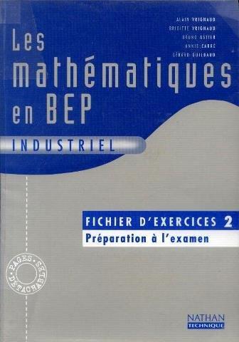 Les mathématiques en BEP industriel. Fichier d'exercices 2