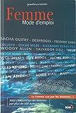 Femme, Mode d'emploi - La femme vue par les hommes... 3000 citations sur les femmes par plus de 500 auteurs
