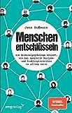 Menschen entschlüsseln: Ein Kriminalpsychologe erklärt, wie man spezielle Analyse- und Profilingtechniken im Alltag nutzt - Jens Hoffmann