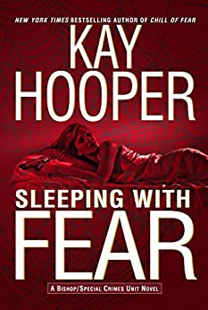 Sleeping with Fear: A Bishop/Special Crimes Unit Novel (A Bishop/SCU Novel Book 9) by [Hooper, Kay]