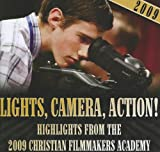 Lights, Camera, Action!: Highlights from the 2009 Christian Filmmakers Academy