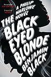 The Black Eyed Blonde: A Philip Marlowe Novel