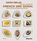 Dieter Müller - Einfach und genial: Rezepte aus der Kochschule des Meisters