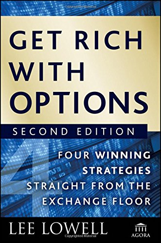 Get Rich with Options: Four Winning Strategies Straight from the Exchange Floor (Agora Series) (Spread Option)