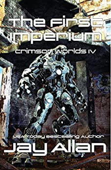 The First Imperium: Crimson Worlds IV by [Allan, Jay]