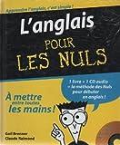 L'anglais Pour Les Nuls; A Mettre Entre Toutes Les Mains (Pour Les Nuls)