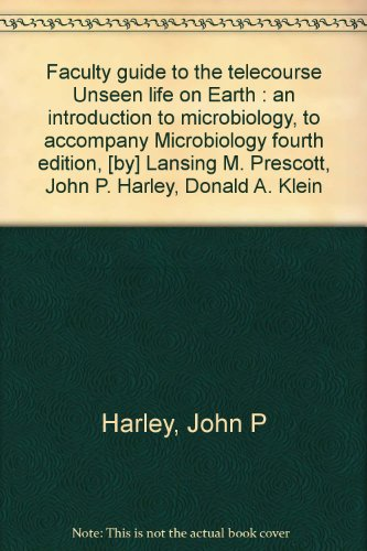 Faculty guide to the telecourse Unseen life on Earth : an introduction to microbiology, to accompany Microbiology fourth edition, [by] Lansing M. Prescott, John P. Harley, Donald A. Klein