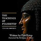 The Teachings of Ptahhotep: The Original Ten Commandments