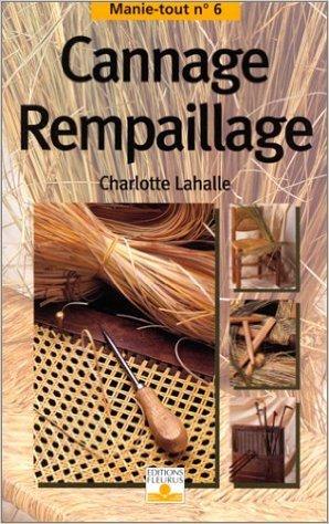 Cannage, rempaillage de Charlotte Lahalle ( 11 juin 1998 )