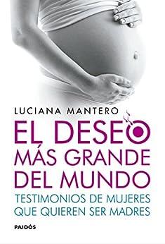 El deseo más grande del mundo eBook: Luciana Mantero