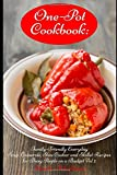 One-Pot Cookbook: Family-Friendly Everyday Soup, Casserole, Slow Cooker and Skillet Recipes for Busy People on a Budget Vol 2: Dump Dinners and One-Pot Meals (Healthy Eating and Weight Loss)