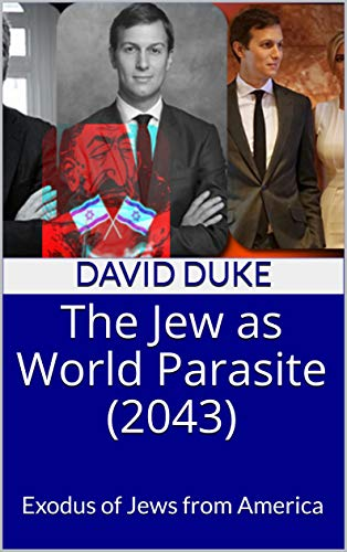 The Jew as World Parasite (2043): Exodus of Jews from America book cover