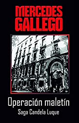 Operación Maletín: Llegada de la mujer a la policía (Candela Luque nº 1) (Spanish Edition)