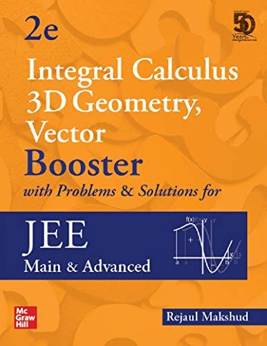 Integral Calculus, 3D Geometry and Vector Booster with Problems & Solutions for JEE Main and Advanced | Second Edition | Booster Series