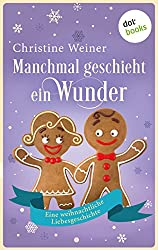 Manchmal geschieht ein Wunder: Eine weihnachtliche Liebesgeschichte