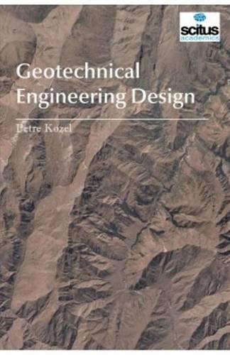 Geotechnical Engineering Design (Civil Engineering)