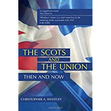 The Scots and the Union: Then and Now