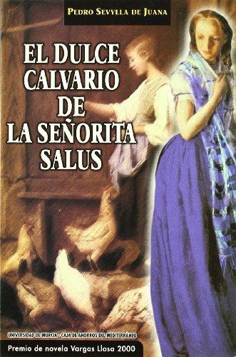 Descargar Libro Dulce Calvario de la Señorita Salus, El de Pedro Sevylla De Juana
