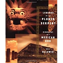 Legends of the Plumed Serpent: Biography of a Mexican God by Baldwin, Neil (1998) Hardcover
