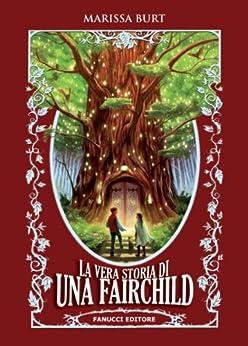 La vera storia di Una Fairchild (Fanucci Narrativa) di [Burt, Marissa]