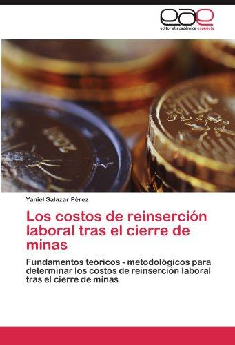 Los costos de reinserción laboral tras el cierre de minas por Salazar Pérez Yaniel