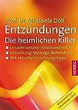 Entzündungen - Die heimlichen Killer: Ursache unserer Volkskrankheiten. Entstehung, Vorsorge, Behandlung. Mit aktuellen Ernährungstipps. Mit persönlichem Entzündungs-Check