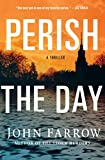 Perish the Day: A Thriller (The Storm Murders Trilogy Book 3)