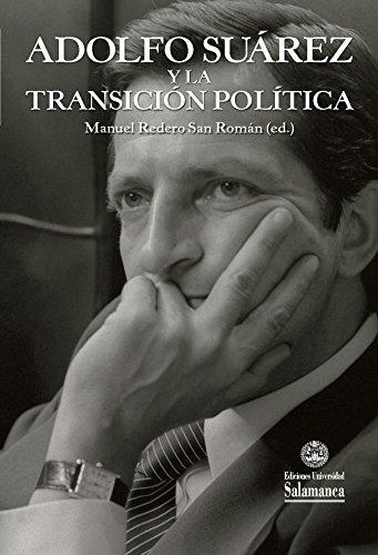 Adolfo Suárez Y La Transición Política por Manuel Redero San Román epub