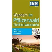 DuMont aktiv Wandern im Pfälzerwald und Südliche Weinstraße (DuMont Wanderführer)