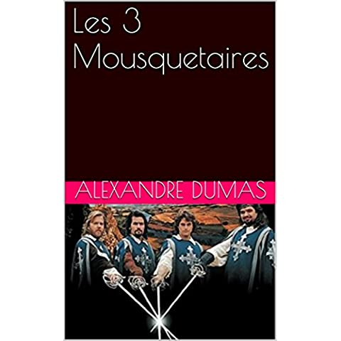 Les 3 Mousquetaires (French Edition)
