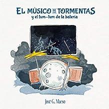 El músico de las tormentas: y el tum-tum de la batería