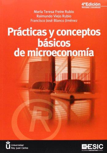 Prácticas y conceptos básicos de microeconomía (4ª ED.) (Libros Profesionales) por Aa.Vv.