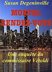 Mortel rendez-vous: Une enquête du commissaire Vétoldi